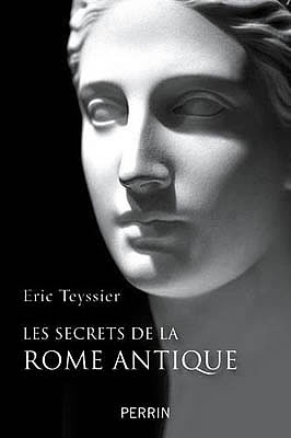 eric teyssier, secrets rome antique